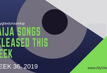 #MyGbeduRoundup Week 36, 2019: Latest Naija Songs Released This Week